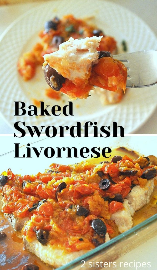 Baked Swordfish Livornese by 2sistersrecipes.com